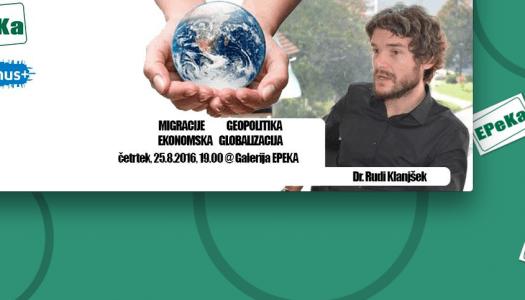Migracije, geopolitika in ekonomska globalizacija z Dr. Rudijem Klanjškom