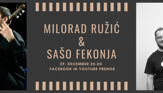 Prenos koncerta: Milorad Ružić & Sašo Fekonja